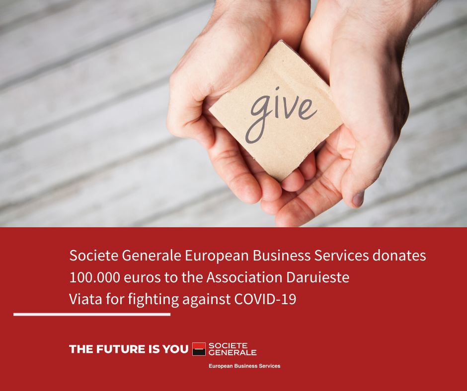 Societe Generale European Business Services donates 100.000 euros to the Association Daruieste Viata for fighting against COVID-19