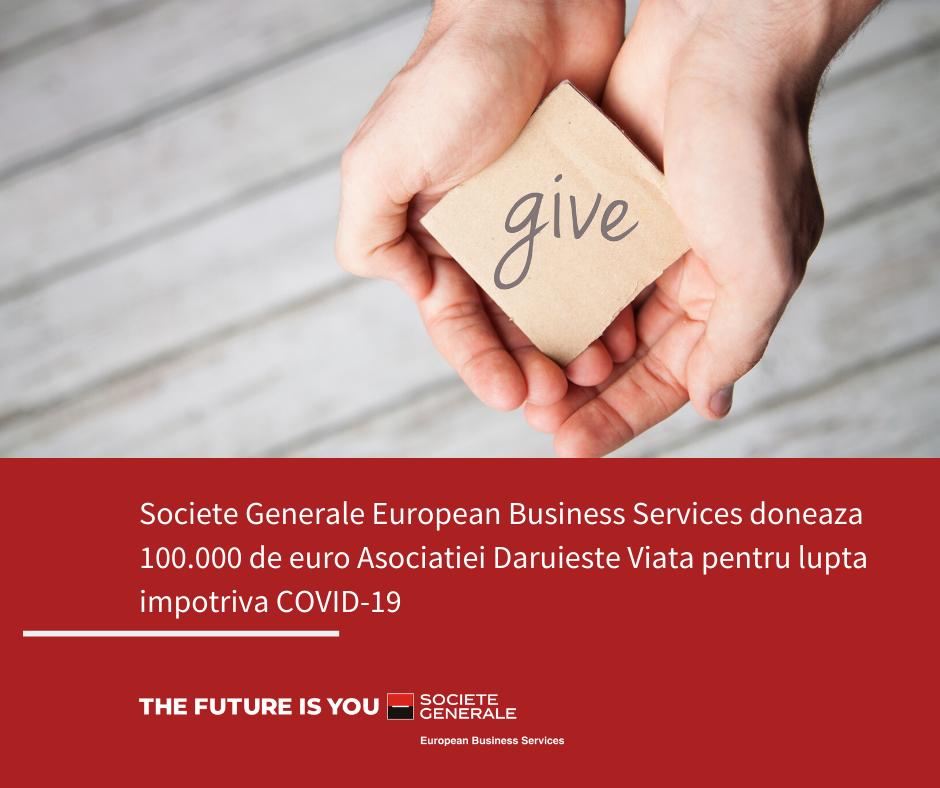 Societe Generale European Business Services doneaza 100.000 de euro Asociatiei Daruieste Viata pentru lupta impotriva COVID-19